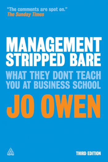 Book cover for Management Stripped Bare:  What They Don't Teach You at Business School a book by Jo  Owen