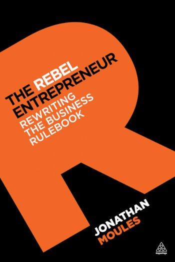 The Rebel Entrepreneur:  Rewriting the Business Rulebook