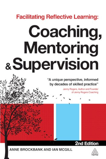 Book cover for Facilitating Reflective Learning:  Coaching, Mentoring and Supervision a book by Anne  Brockbank, Dr Ian  McGill