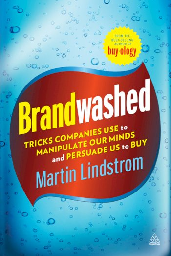 Book cover for Brandwashed:  Tricks Companies Use to Manipulate Our Minds and Persuade Us to Buy a book by Martin  Lindstrom
