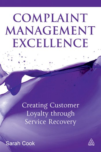 Book cover for Complaint Management Excellence:  Creating Customer Loyalty through Service Recovery a book by Sarah  Cook