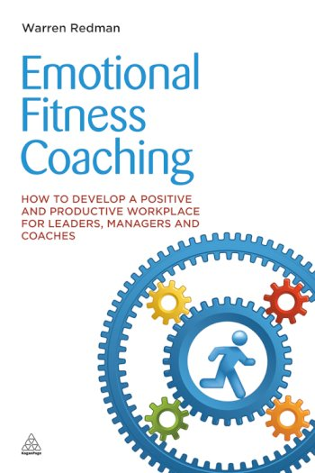 Book cover for Emotional Fitness Coaching:  How to Develop a Positive and Productive Workplace for Leaders, Managers and Coaches a book by Warren  Redman