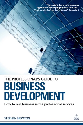 Book cover for The Professional's Guide to Business Development:  How to Win Business in the Professional Services a book by Stephen  Newton