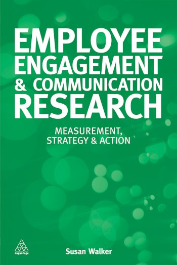 Book cover for Employee Engagement and Communication Research:  Measurement, Strategy and Action a book by Susan  Walker
