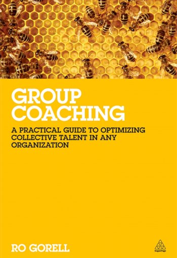 Book cover for Group Coaching:  A Practical Guide to Optimizing Collective Talent in Any Organization a book by Ro  Gorell