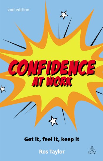 Book cover for Confidence at Work:  Get It, Feel It, Keep It a book by Ros  Taylor