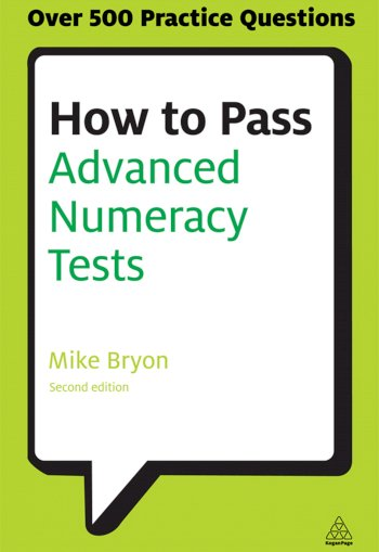 Book cover for How to Pass Advanced Numeracy Tests:  Improve Your Scores in Numerical Reasoning and Data Interpretation Psychometric Tests a book by Mike  Bryon