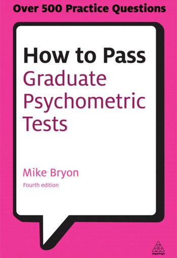 Book cover for How to Pass Graduate Psychometric Tests:  Essential Preparation for Numerical and Verbal Ability Tests Plus Personality Questionnaires a book by Mike  Bryon