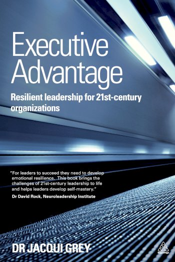Book cover for Executive Advantage:  Resilient Leadership for 21st-Century Organizations a book by Jacqui  Grey