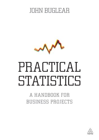 Book cover for Practical Statistics:  A Handbook for Business Projects a book by Dr John  Buglear