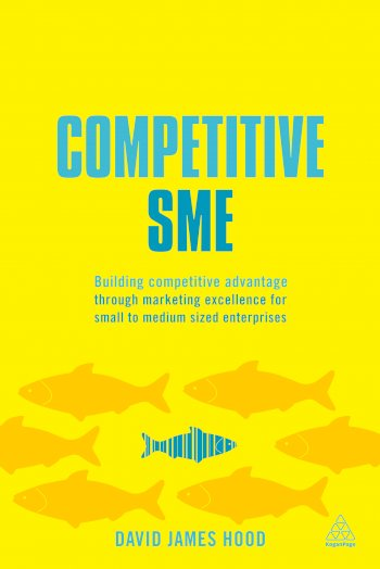 Book cover for Competitive SME:  Building Competitive Advantage Through Marketing Excellence for Small to Medium Sized Enterprises a book by David James Hood