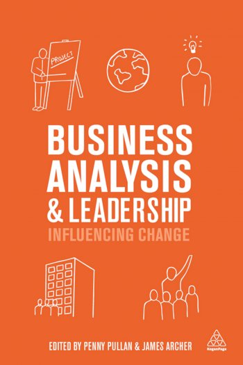 Book cover for Business Analysis and Leadership:  Influencing Change a book by Penny  Pullan, James  Archer