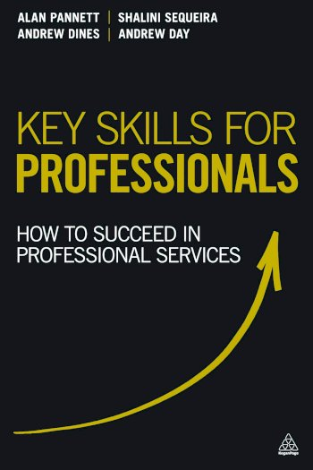 Book cover for Key Skills for Professionals:  How to Succeed in Professional Services a book by Alan  Pannett, Shalini  Sequeira, Andrew  Dines, Andrew  Day