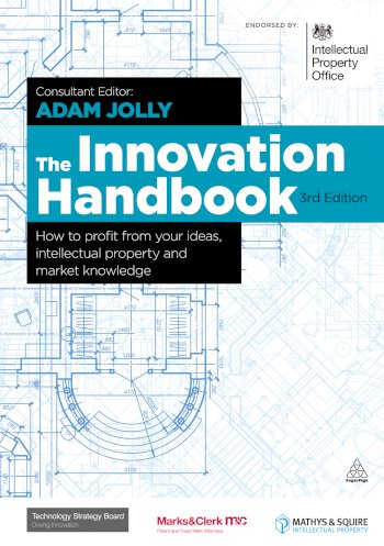 Book cover for The Innovation Handbook:  How to Profit from Your Ideas, Intellectual Property and Market Knowledge a book by Adam  Jolly