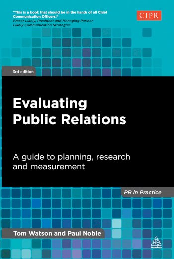 Book cover for Evaluating Public Relations:  A Guide to Planning, Research and Measurement a book by Tom  Watson, Paul  Noble