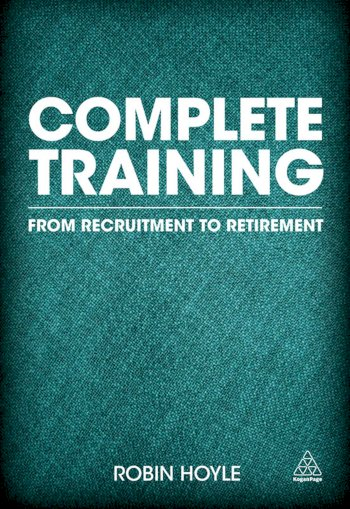 Book cover for Complete Training:  From Recruitment to Retirement, a book by Robin  Hoyle