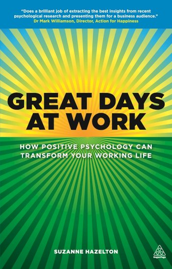 Book cover for Great Days at Work:  How Positive Psychology can Transform Your Working Life a book by Suzanne  Hazelton