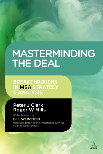 Book cover for Masterminding the Deal:  Breakthroughs in M&A Strategy and Analysis a book by Peter  Clark, Roger  Mills