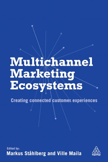 Book cover for Multichannel Marketing Ecosystems:  Creating Connected Customer Experiences a book by Markus  Sthlberg, Ville  Maila