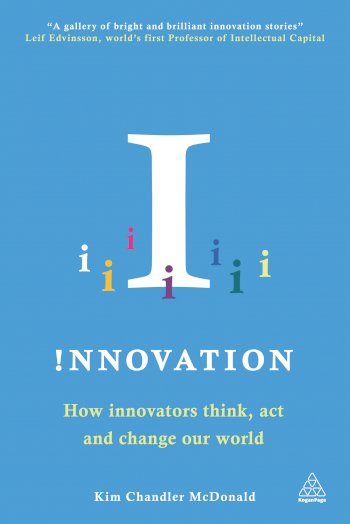 Book cover for Innovation:  How Innovators Think, Act and Change Our World, a book by Kim Chandler McDonald