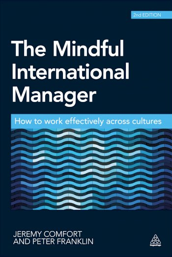 Book cover for The Mindful International Manager:  How to Work Effectively Across Cultures a book by Jeremy  Comfort, Peter  Franklin