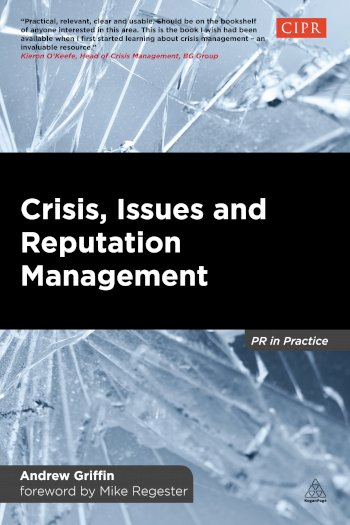 Book cover for Crisis, Issues and Reputation Management:  A Handbook for PR and Communications Professionals a book by Andrew  Griffin