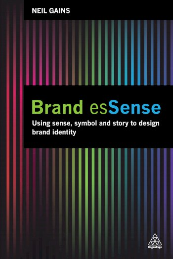 Book cover for Brand esSense:  Using Sense, Symbol and Story to Design Brand Identity a book by Neil  Gains