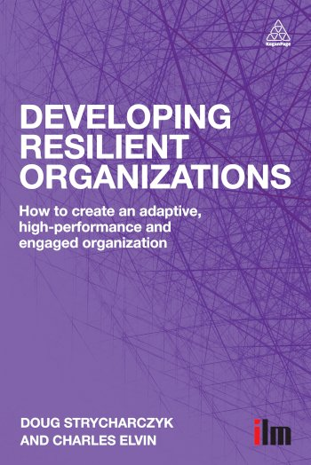 Book cover for Developing Resilient Organizations:  How to Create an Adaptive, High-Performance and Engaged Organization a book by Doug  Strycharczyk, Charles  Elvin
