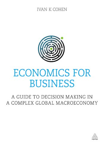 Book cover for Economics for Business:  A Guide to Decision Making in a Complex Global Macroeconomy a book by Ivan K. Cohen