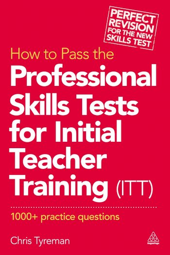 Book cover for How to Pass the Professional Skills Tests for Initial Teacher Training (ITT):  1000 +  Practice Questions a book by Chris John Tyreman