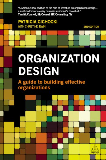 Book cover for Organization Design:  A Guide to Building Effective Organizations a book by Patricia  Cichocki