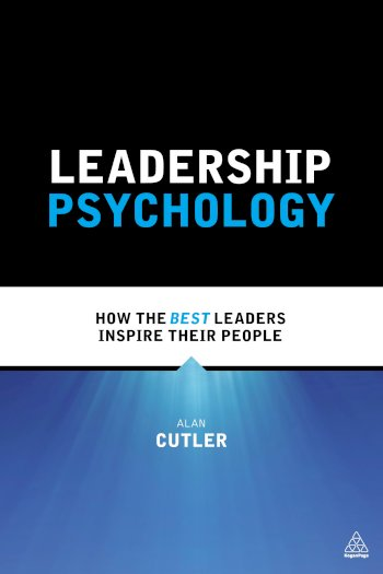 Book cover for Leadership Psychology:  How the Best Leaders Inspire Their People a book by Alan  Cutler