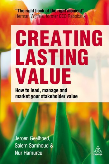 Book cover for Creating Lasting Value:  How to Lead, Manage and Market Your Stakeholder Value a book by Jeroen  Geelhoed, Salem  Samhoud, Nur  Hamurcu