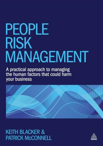 Book cover for People Risk Management:  A Practical Approach to Managing the Human Factors That Could Harm Your Business a book by Keith  Blacker, Patrick  McConnell