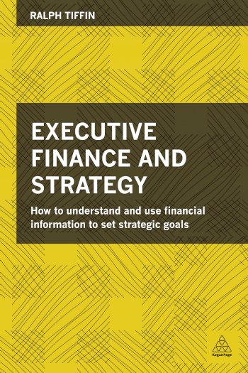 Book cover for Executive Finance and Strategy:  How to Understand and Use Financial Information to Set Strategic Goals a book by Ralph  Tiffin