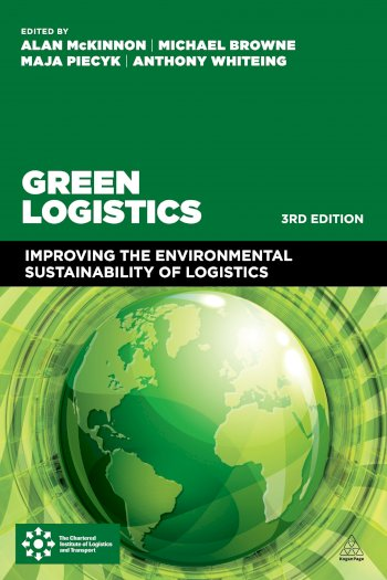 Book cover for Green Logistics:  Improving the Environmental Sustainability of Logistics a book by Prof Alan  McKinnon, Professor Michael  Browne, Dr Anthony  Whiteing, Maja  Piecyk