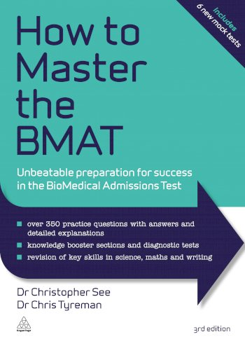 Book cover for How to Master the BMAT:  Unbeatable Preparation for Success in the BioMedical Admissions Test a book by Dr. Christopher  See, Chris John Tyreman