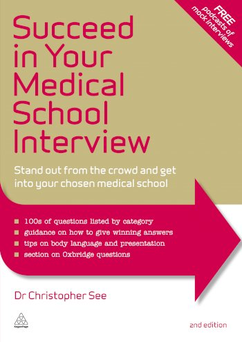 Book cover for Succeed in Your Medical School Interview:  Stand Out from the Crowd and Get into Your Chosen Medical School a book by Dr. Christopher  See
