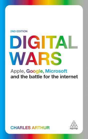 Book cover for Digital Wars:  Apple, Google, Microsoft and the Battle for the Internet a book by Charles  Arthur