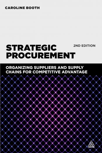 Book cover for Strategic Procurement:  Organizing Suppliers and Supply Chains for Competitive Advantage a book by Caroline  Booth