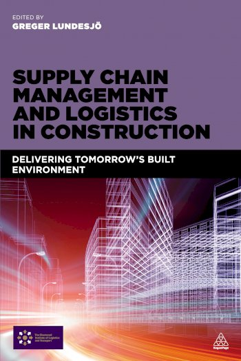 Book cover for Supply Chain Management and Logistics in Construction:  Delivering Tomorrow's Built Environment a book by Greger  Lundesj