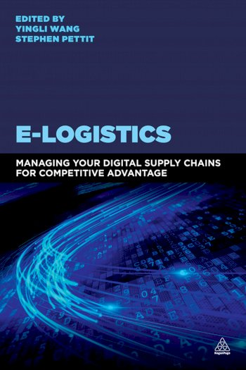 Book cover for E-Logistics:  Managing Your Digital Supply Chains for Competitive Advantage a book by Yingli  Wang, Stephen  Pettit