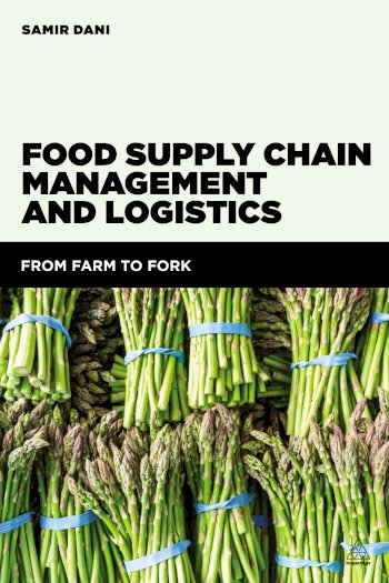 Book cover for Food Supply Chain Management and Logistics:  From Farm to Fork a book by Samir  Dani