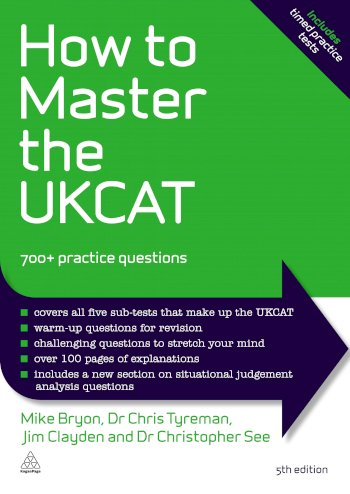 Book cover for How to Master the UKCAT:  700+ Practice Questions a book by Mike  Bryon, Chris John Tyreman, Jim  Clayden, Dr. Christopher  See