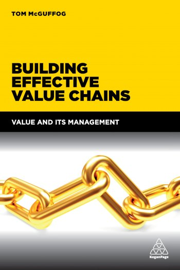 Book cover for Building Effective Value Chains:  Value and its Management a book by Tom  McGuffog