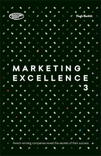 Book cover for Marketing Excellence 3:  Award-winning Companies Reveal the Secrets of Their Success a book by Hugh  Burkitt