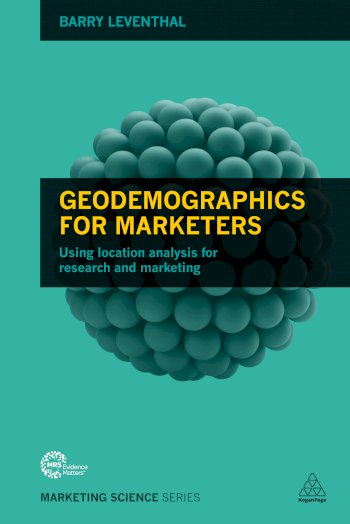 Book cover for Geodemographics for Marketers:  Using Location Analysis for Research and Marketing a book by Barry  Leventhal