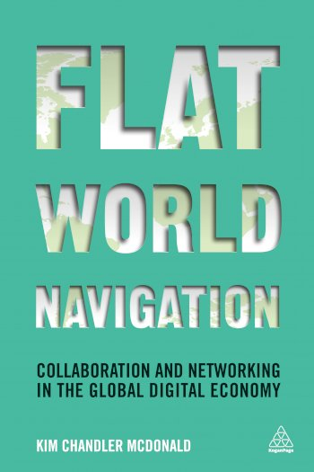 Book cover for Flat World Navigation:  Collaboration and Networking in the Global Digital Economy a book by Kim Chandler McDonald