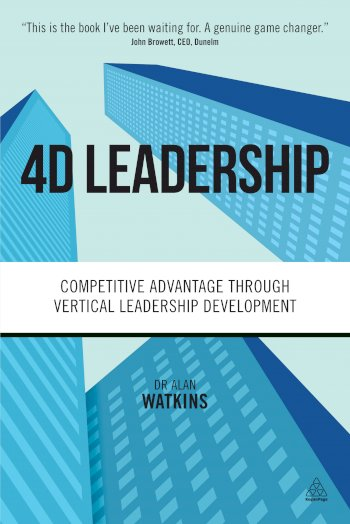 Book cover for 4D Leadership:  Competitive Advantage Through Vertical Leadership Development a book by Dr Alan Watkins