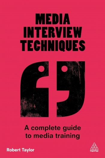 Book cover for Media Interview Techniques:  A Complete Guide to Media Training a book by Robert  Taylor